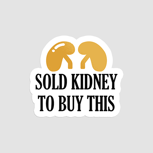استیکر لپتاپ SOLD KIDNEY TO BUY THIS - از روبرو